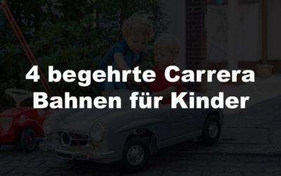 4 begehrte Carrera Bahnen für Kinder